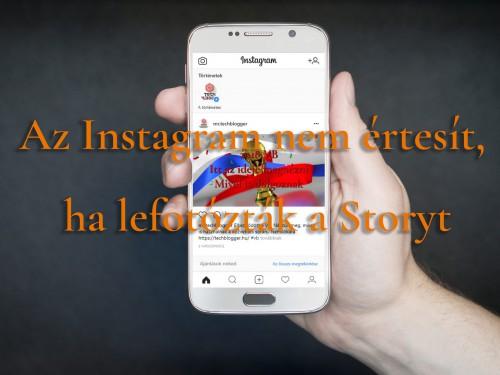 Az Instagram nem értesít, ha lefotózták a Storyt