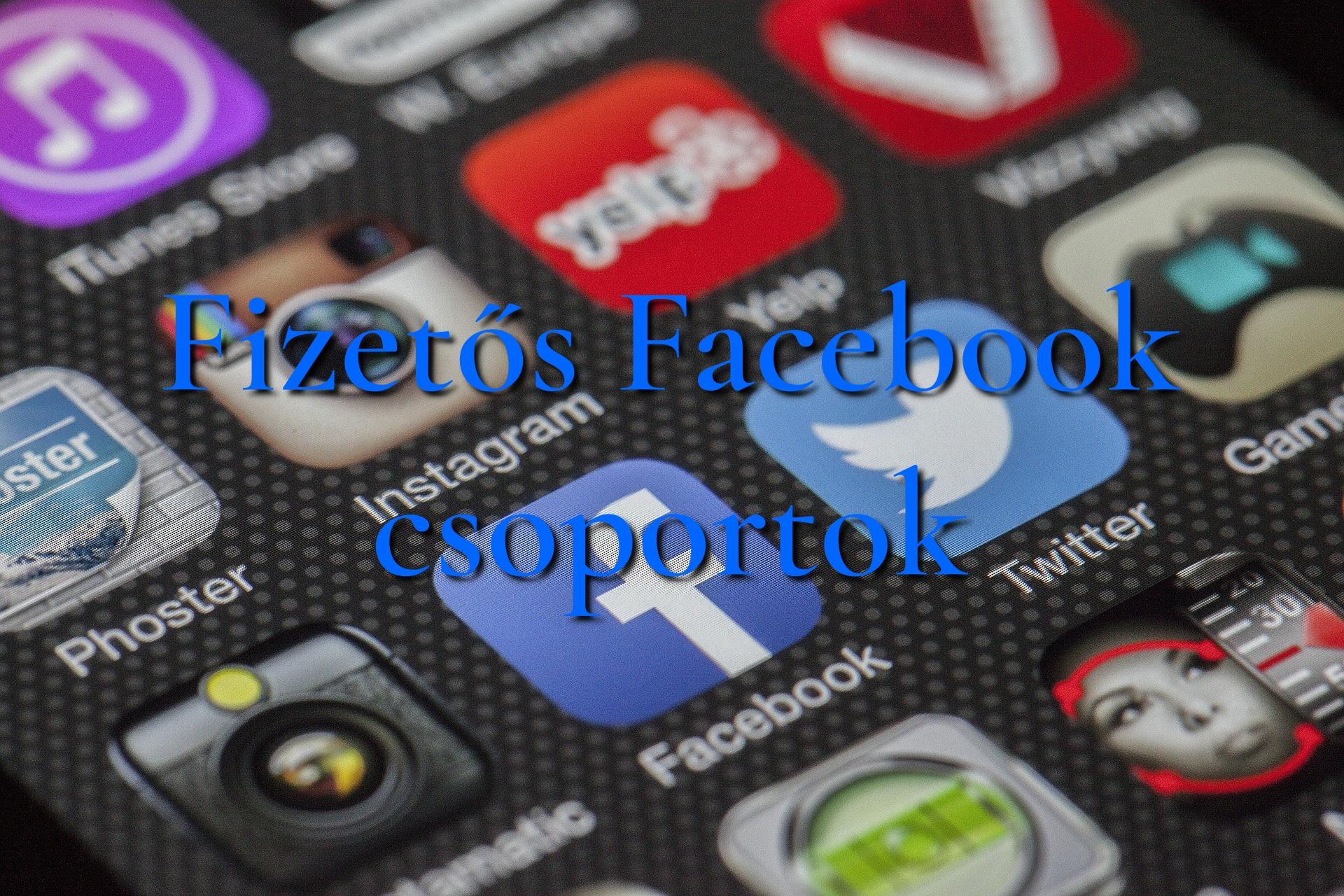 Fizetős Facebook csoportok
