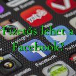 Fizetős lehet a Facebook?