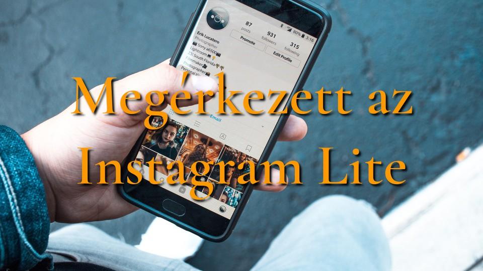 Megérkezett az Instagram Lite