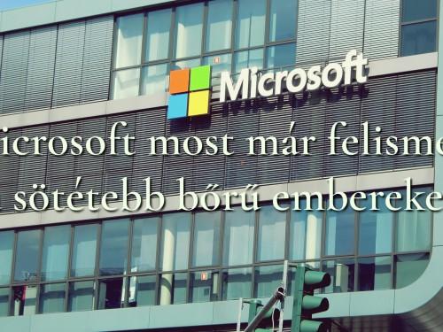Microsoft felismer sötétebb bőrű embereket