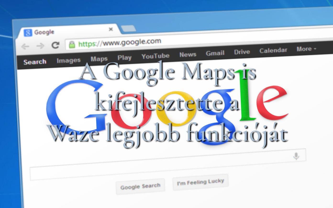 A Google Maps is kifejlesztette a Waze legjobb funkcióját