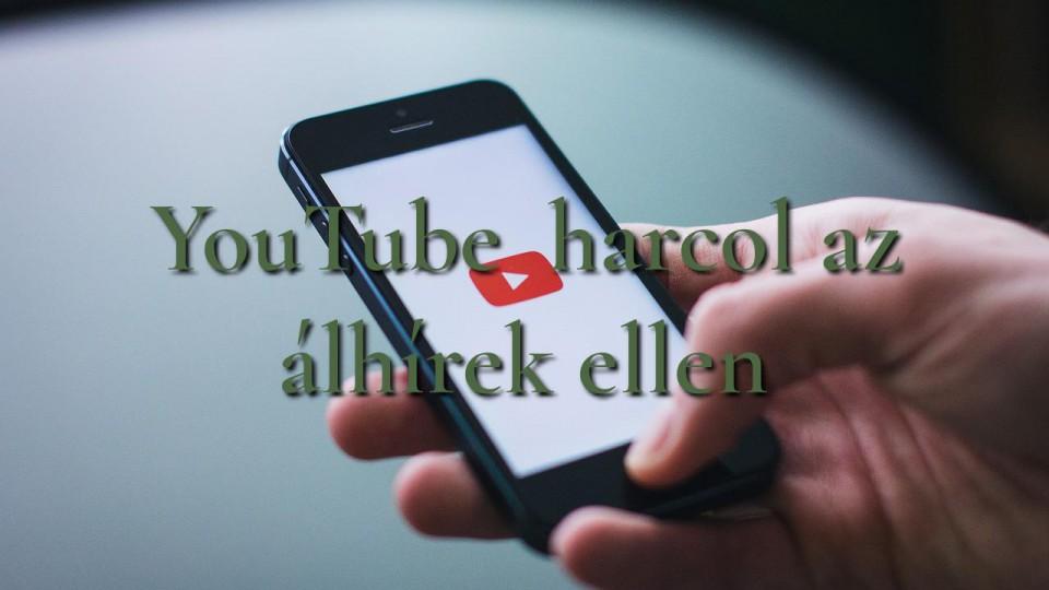 YouTube harcol az álhírek ellen